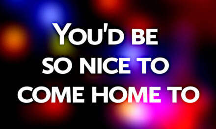 You'd Be So Nice to Come Home To