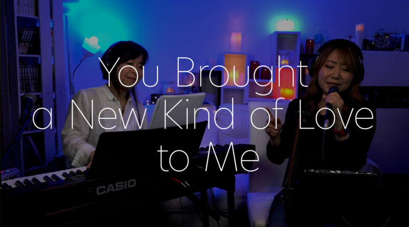 You Brought a New Kind of Love to Me - YagiYani